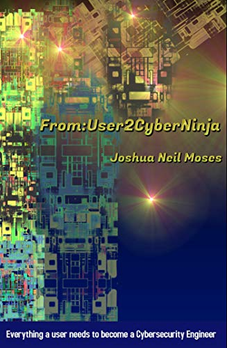 Amazon.com: From User to Cyber Ninja: Everything a user ...