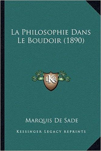 La Philosophie Dans Le Boudoir (1890) (French Edition)