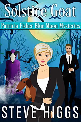 Solstice Goat: Patricia Fisher Blue Moon Mysteries Book 1 (Patricia Fisher Mystery Adventures 2) by [higgs, steve]