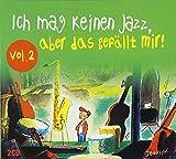 Vol. 2-Ich Mag Keinen Jazz a Das Gefaellt Mir! by Ich Mag Keinen Jazz a Das Gefaellt Mir!
