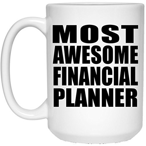 Most Awesome Financial Planner - 15 Oz Coffee Mug, Ceramic Cup, Best Gift for Birthday, Anniversary, Easter, Valentine's Mother's Father's Day