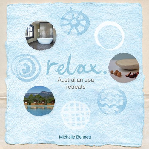 Relax: Australian Spa Retreats (Breathe)