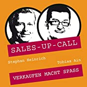 Verkaufen macht Spass (Sales-up-Call) | Stephan Heinrich, Tobias Ain