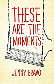 These Are the Moments (The Moments Series Book 2) by [Bravo, Jenny]