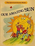 Our Amazing Sun, Richard Adams, 0893758914