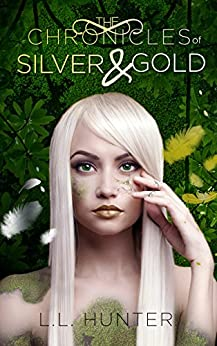 The Chronicles of Silver and Gold (The Legend of the Archangel Book 3) by [Hunter, L.L.]