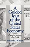 A Guided Tour of the United States Economy, Edward L. Whalen, 1567204260