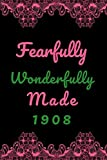 img - for Fearfully Wonderfully Made 1908: Blank Lined Journal book / textbook / text book