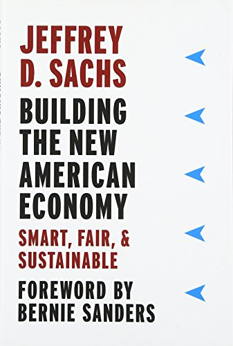Building the New American Economy: Smart, Fair, and Sustainable (American Environmental Policy)