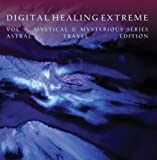 Digital Healing Extreme Vol 9  Mystical & Mysterious Series - Astral Travel Edition