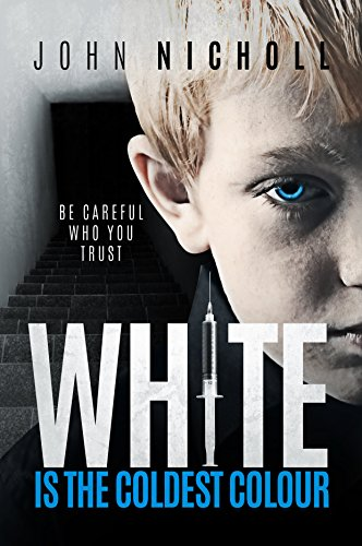 White is the Coldest Colour: A gripping dark psychological suspense thriller (Re-edited edition) (Dr David Galbraith Book 1) by [Nicholl, John]