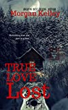 True Love Lost (An FBI/Romance Thriller Book 3)