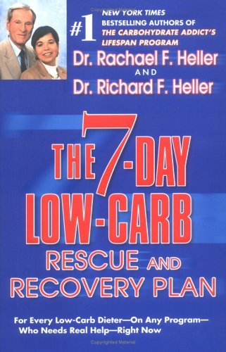 By Rachael Heller - 7 Day Low Carb Rescue And Recovery Plan (3/27/04) pdf