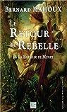 Le retour du rebelle, tome 1 : La Bataille de Muret par Mahoux