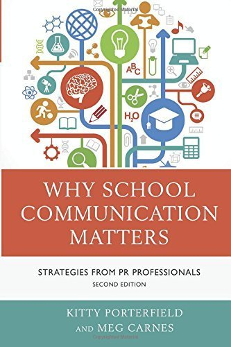 Why School Communication Matters: Strategies From PR Professionals by Kitty Porterfield (2014-07-07)
