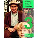 Growing Without Schooling, Volume 3: The Complete Collection