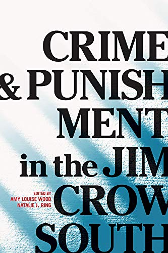 Crime and Punishment in the Jim Crow South