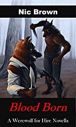 Blood Born: A Werewolf for Hire Tale