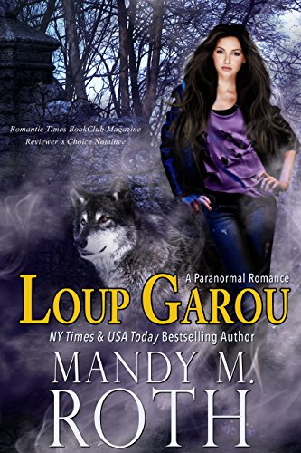 Loup Garou (A Paranormal Romance Novel) (Tempting Fate Book 1) by [Roth, Mandy M.]