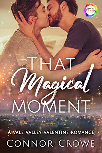 That Magical Moment: A Valentine Romance (Vale Valley Season 2 Book 1) by [Crowe, Connor]