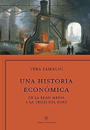 Una historia económica: Europa de la Edad Media a la