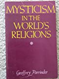 Mysticism in the World's Religions, Geoffrey Parrinder, 0195021851