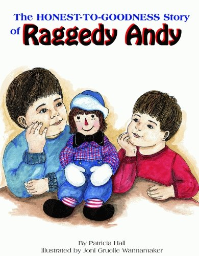 Honest-to-Goodness Story of Raggedy Andy, The (Raggedy Ann Doll History)