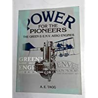 Power for the Pioneers: The Green and E.N.V.Aero Engines