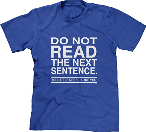 Blittzen Mens T-shirt Do Not Read The Next Sentence You Rebel, XL, Royal Blue