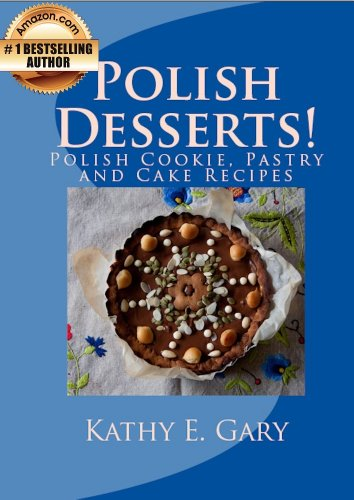 Polish desserts polish cookie pastry and cake recipes easy ethnic polish desserts polish cookie pastry and cake recipes easy ethnic dishes book 4 forumfinder Images