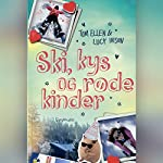 Ski, kys og røde kinder   Tom Ellen,Lucy Ivison