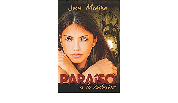 Amazon.com: Paraíso a lo cubano (Spanish Edition) eBook: Jocy Medina, Joaquin Quincot: Kindle Store