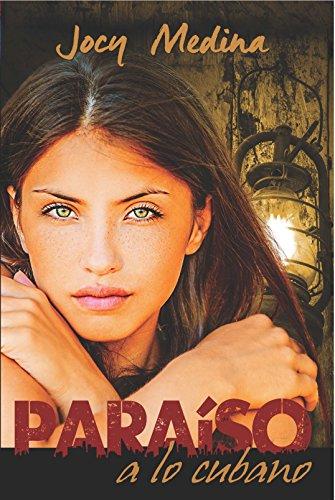 Paraíso a lo cubano (Spanish Edition) by [Medina, Jocy]