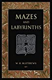 Mazes and Labyrinths: A General Account of Their History and Developments
