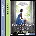 The Way Back Home Audiobook by Freya North Narrated by Melody Grove