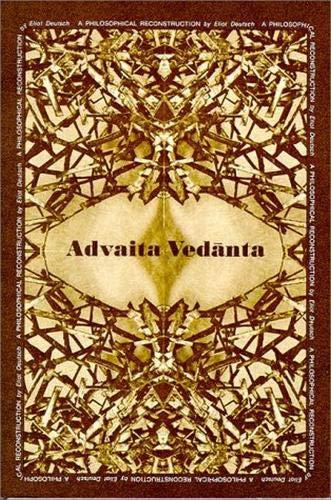 Advaita Vedanta : A Philosophical Reconstruction