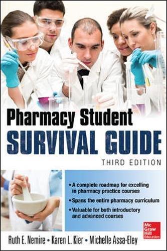 Pharmacy Student Survival Guide, 3E (Nemire, Pharmacy Student Survival Guide)