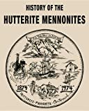 History of the Hutterite Mennonites, Arnold Hofer, 1610972384