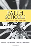 Faith Schools: Consensus or Conflict?, , 0415335264