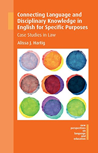Connecting Language and Disciplinary Knowledge in English for Specific Purposes: Case Studies in Law (NEW PERSPECTIVES ON LANGUAGE AND EDUCATION) by Multilingual Matters