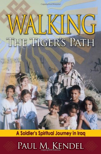 Walking the Tiger's Path: A Soldier's Spiritual Journey in (Walking Tiger)