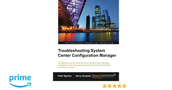 Troubleshooting System Center Configuration Manager: Peter