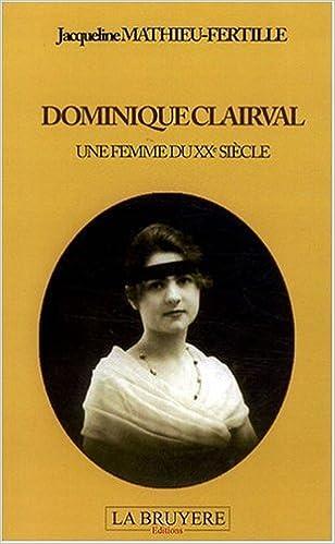 Livres gratuits en ligne Dominique Clairval : Une femme du XXe siècle pdf, epub