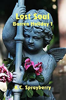 Lost Soul (Barren Holiday Book 1) by [Sprayberry, K. C.]