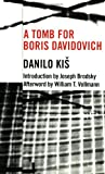 A Tomb for Boris Davidovich (Eastern European Literature Series), Danilo Kis, 1564782735