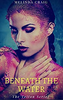 Beneath the Water (The Triton Series Book 1) by [Craig, Melinda]
