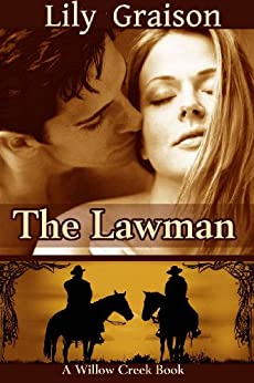 The Lawman (The Willow Creek Series Book 1) by [Graison, Lily]