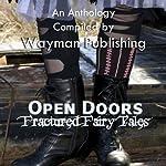 Open Doors: Fractured Fairy Tales | Siv Maria Ottem,Sarah Clark Monagle,Fran Fischer,Steven Kaminsky,B.J. Lee