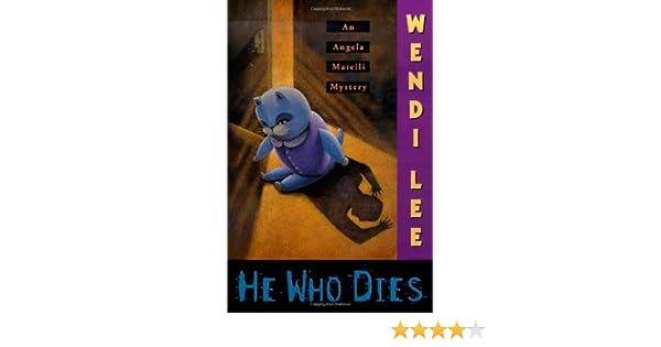 He Who Dies An Angela Matelli Mystery Wendi Lee 9780312208943