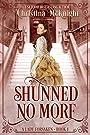 Shunned No More (A Lady Forsaken Book 1)